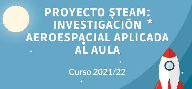 Hasta el 30S los centros docentes concertados de Andalucíapueden inscribirse en Proyecto STEAM: Investigación Aeroespacial aplicada al aula.